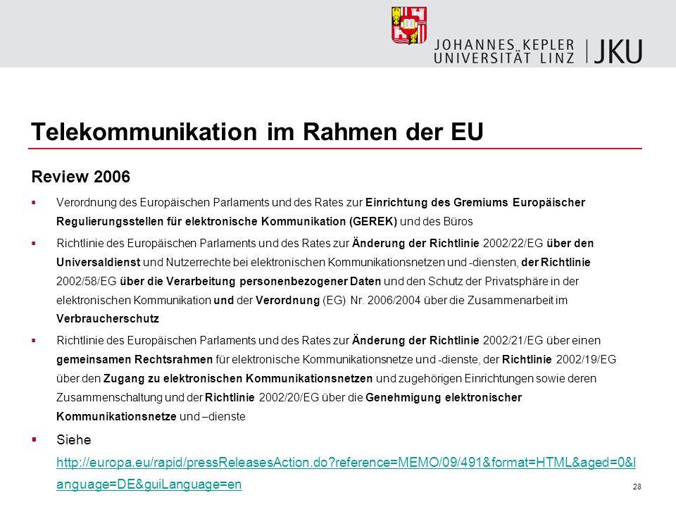 28 Telekommunikation im Rahmen der EU Review 2006 Verordnung des Europäischen Parlaments und des Rates zur Einrichtung des Gremiums Europäischer Regul