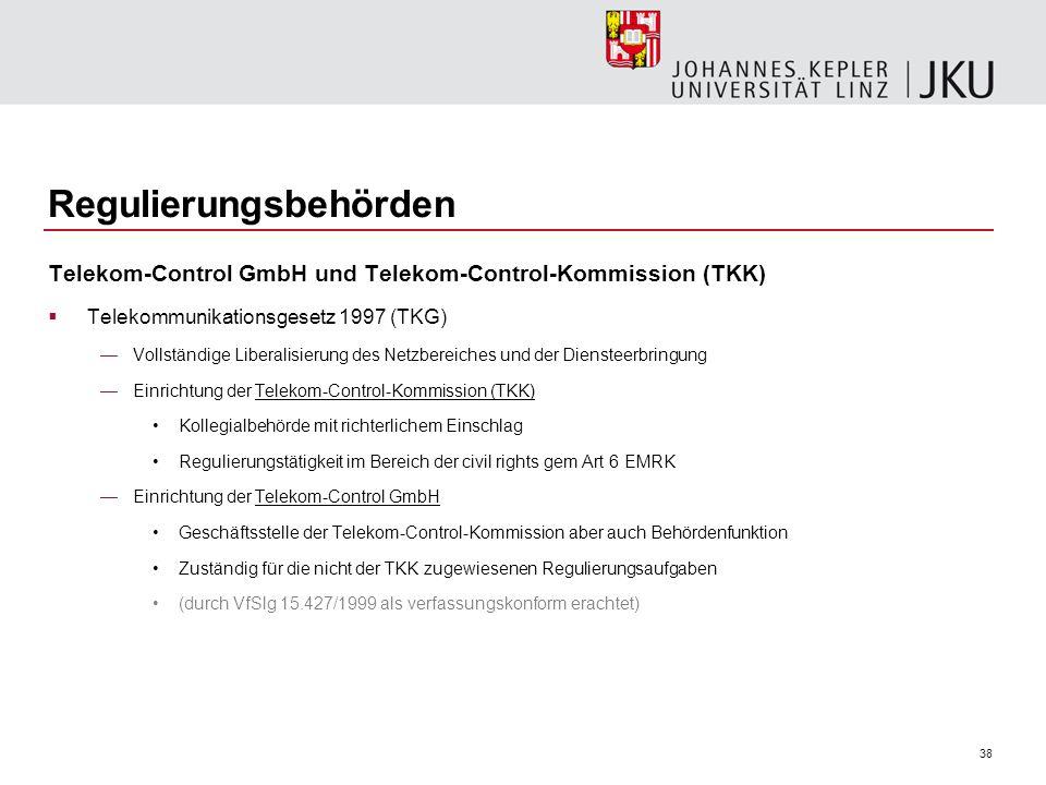 38 Regulierungsbehörden Telekom-Control GmbH und Telekom-Control-Kommission (TKK) Telekommunikationsgesetz 1997 (TKG) Vollständige Liberalisierung des