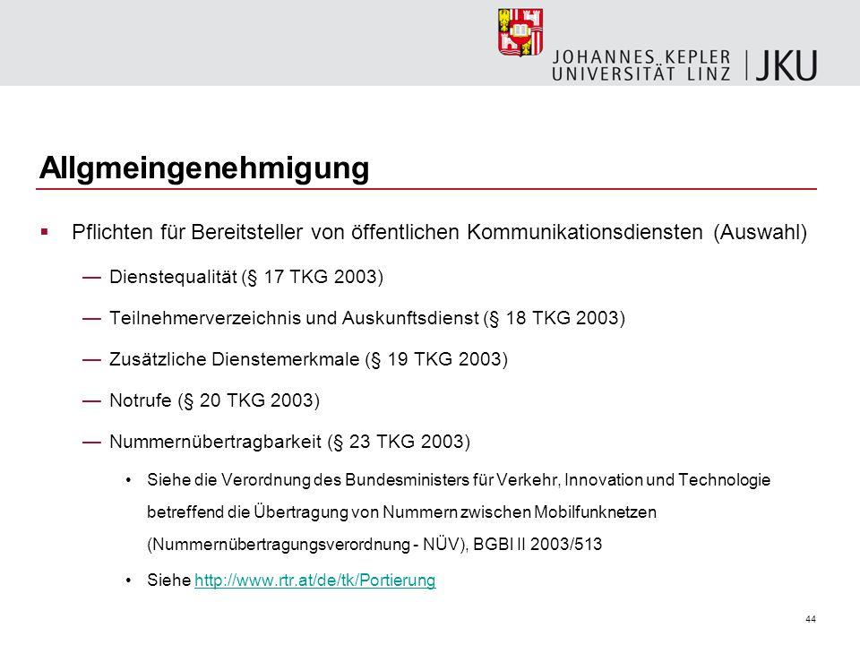 44 Allgmeingenehmigung Pflichten für Bereitsteller von öffentlichen Kommunikationsdiensten (Auswahl) Dienstequalität (§ 17 TKG 2003) Teilnehmerverzeic