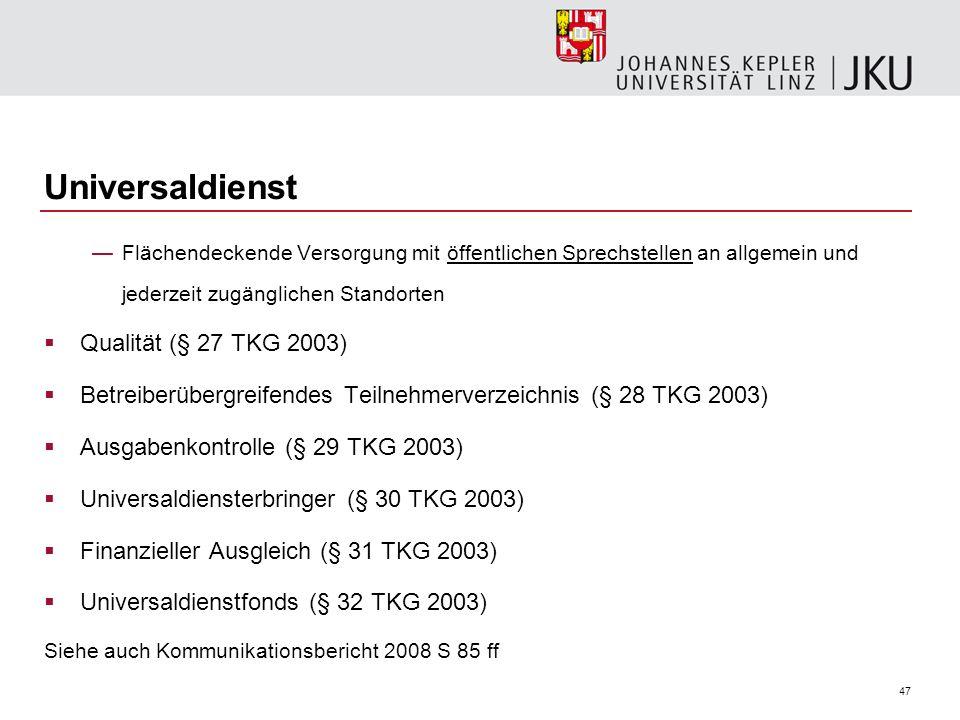 47 Universaldienst Flächendeckende Versorgung mit öffentlichen Sprechstellen an allgemein und jederzeit zugänglichen Standorten Qualität (§ 27 TKG 200