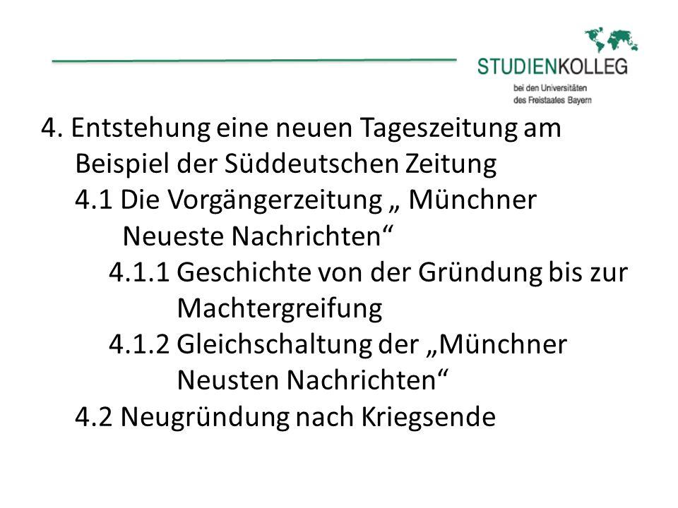 4. Entstehung eine neuen Tageszeitung am Beispiel der Süddeutschen Zeitung 4.1 Die Vorgängerzeitung Münchner Neueste Nachrichten 4.1.1 Geschichte von