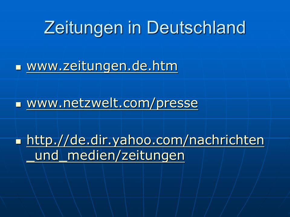 Zeitungen in Deutschland www.zeitungen.de.htm www.zeitungen.de.htm www.zeitungen.de.htm www.netzwelt.com/presse www.netzwelt.com/presse www.netzwelt.com/presse www.netzwelt.com/presse http.//de.dir.yahoo.com/nachrichten _und_medien/zeitungen http.//de.dir.yahoo.com/nachrichten _und_medien/zeitungen http.//de.dir.yahoo.com/nachrichten _und_medien/zeitungen http.//de.dir.yahoo.com/nachrichten _und_medien/zeitungen