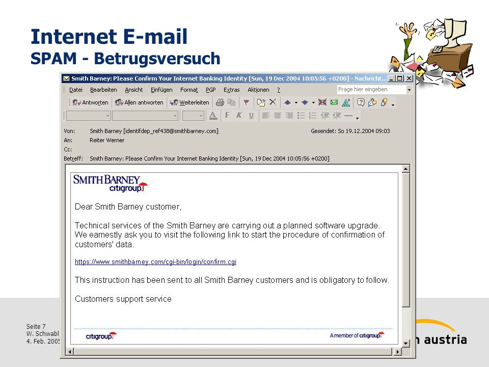 Seite 8 W.Schwabl 4. Feb. 2005 SPAM Definition(en) 1.SPAM Unsolicited Bulk E-mail, d.h.