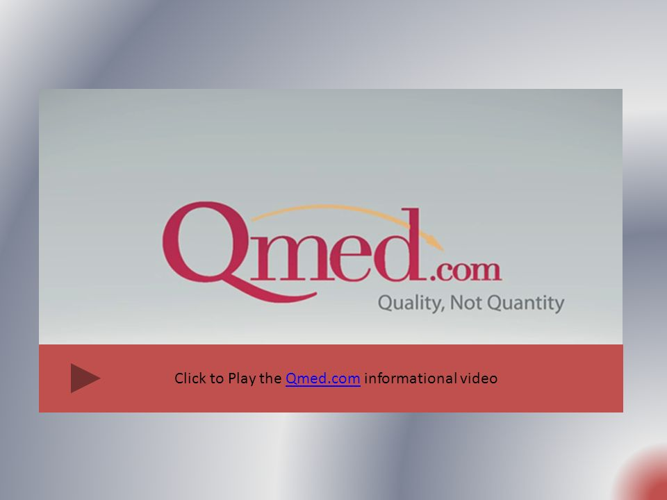 Click to Play the Qmed.com informational videoQmed.com