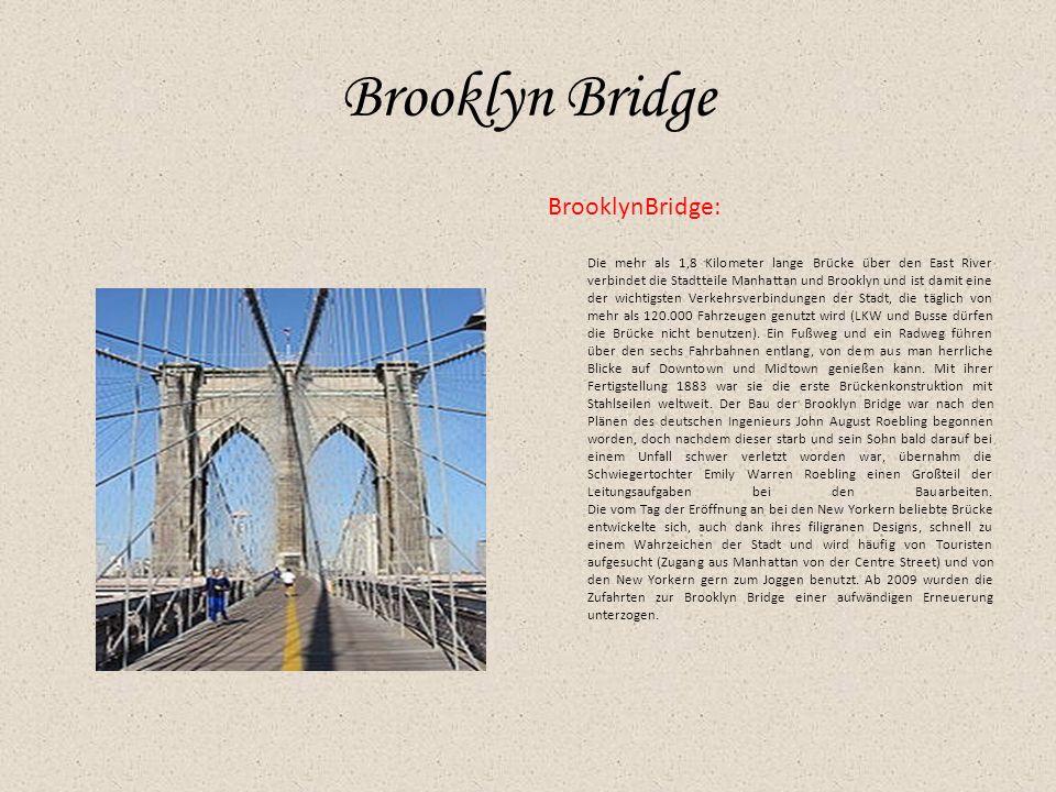 Brooklyn Bridge BrooklynBridge: Die mehr als 1,8 Kilometer lange Brücke über den East River verbindet die Stadtteile Manhattan und Brooklyn und ist da
