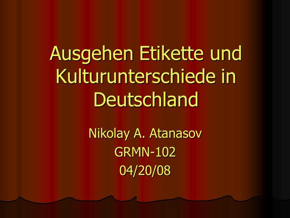 Ausgehen Etikette und Kulturunterschiede in Deutschland Nikolay A. Atanasov GRMN-10204/20/08