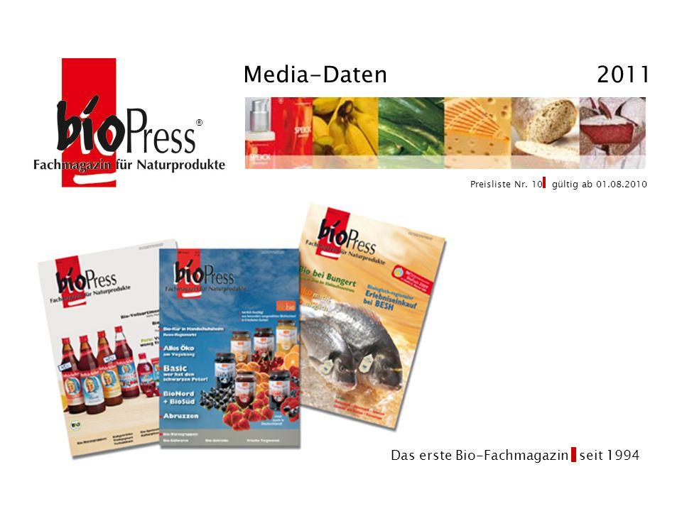 Preisliste Nr. 10 gültig ab 01.08.2010 Media-Daten 2011 ® Das erste Bio-Fachmagazin seit 1994