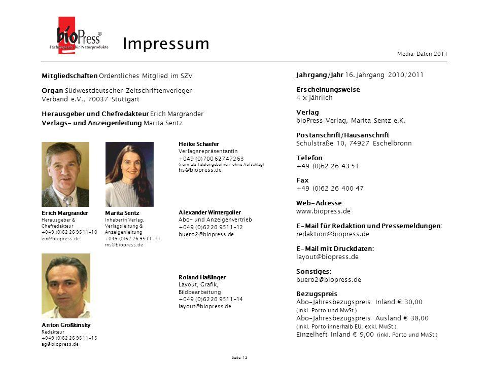 Seite 12 Mitgliedschaften Ordentliches Mitglied im SZV Organ Südwestdeutscher Zeitschriftenverleger Verband e.V., 70037 Stuttgart Herausgeber und Chef