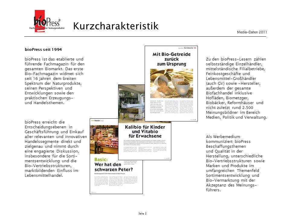 Seite 2 bioPress seit 1994 bioPress ist das etablierte und führende Fachmagazin für den gesamten Biomarkt. Das erste Bio-Fachmagazin widmet sich seit