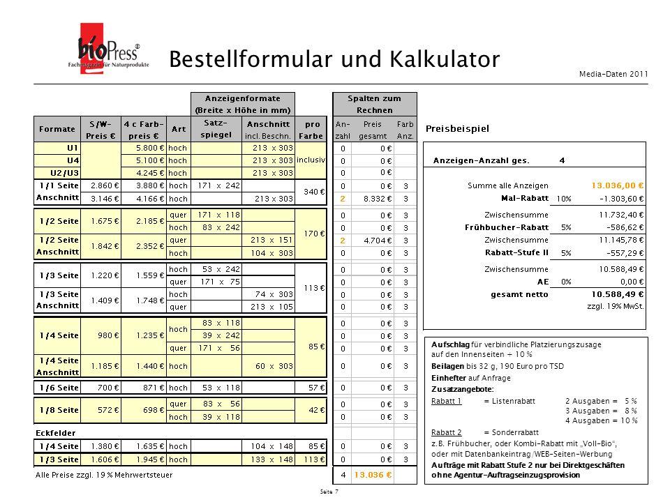 Seite 7 Bestellformular und Kalkulator ® Aufschlag für verbindliche Platzierungszusage auf den Innenseiten + 10 % Beilagen bis 32 g, 190 Euro pro TSD