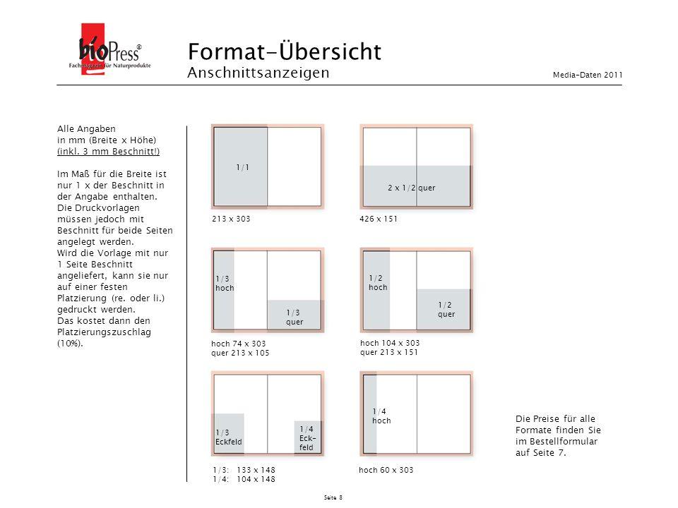 Seite 8 Format-Übersicht Anschnittsanzeigen ® 213 x 303 1/1 hoch 104 x 303 quer 213 x 151 1/2 hoch 1/2 quer 1/3 Eckfeld 1/4 Eck- feld 1/3: 133 x 148 1