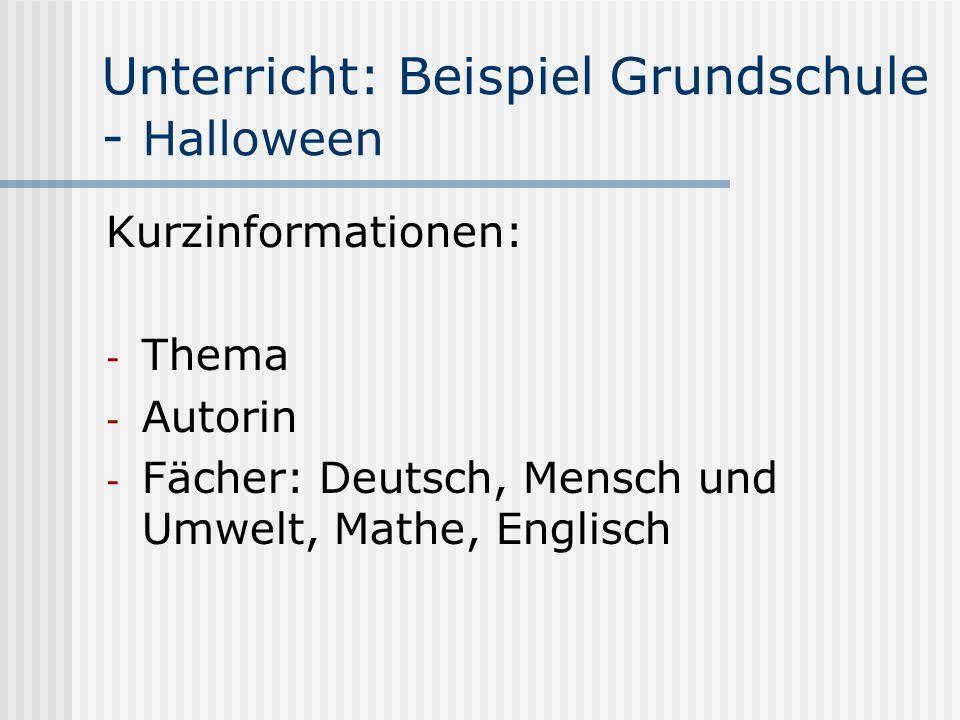 Unterricht: Beispiel Grundschule - Halloween Kurzinformationen: - Thema - Autorin - Fächer: Deutsch, Mensch und Umwelt, Mathe, Englisch