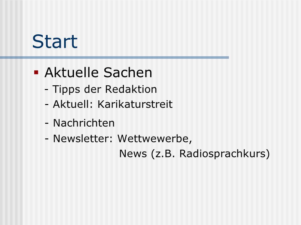 Start Aktuelle Sachen - Tipps der Redaktion - Aktuell: Karikaturstreit - Nachrichten - Newsletter: Wettwewerbe, News (z.B. Radiosprachkurs)