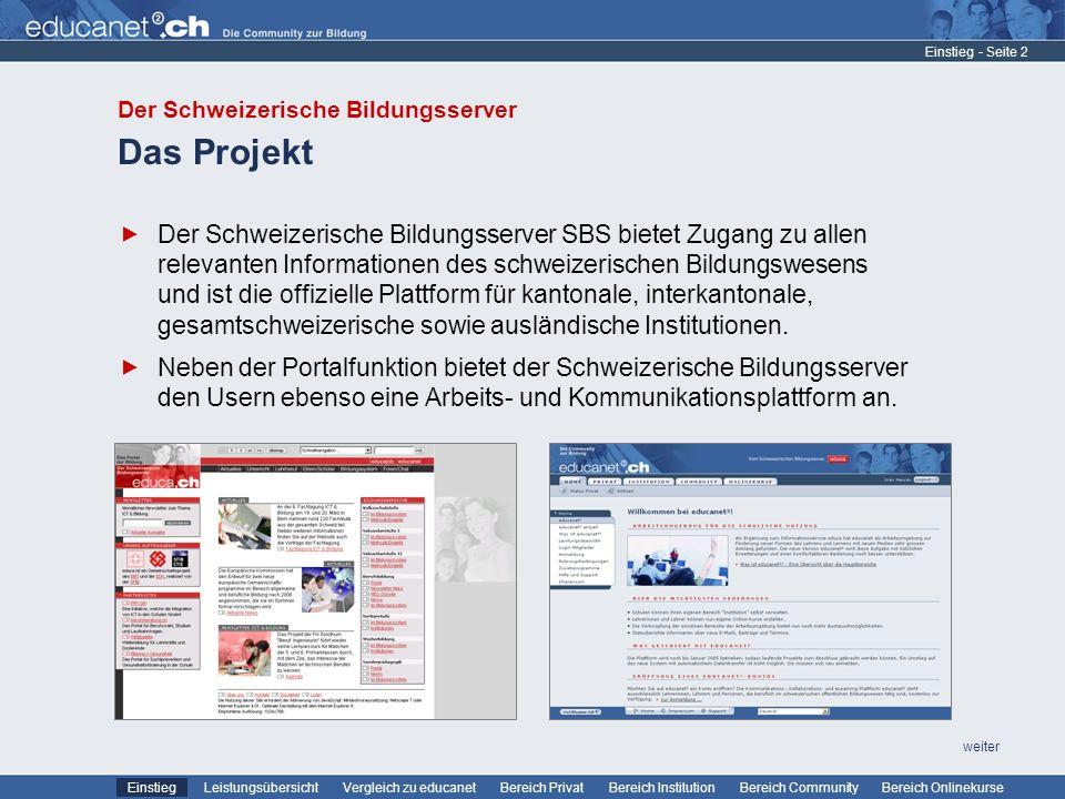 - Seite 2 Leistungsübersicht Vergleich zu educanetBereich PrivatBereich Institution Bereich CommunityEinstiegBereich Onlinekurse weiter Das Projekt De