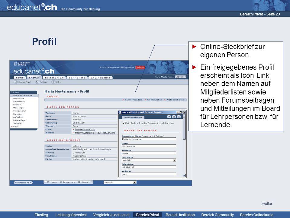 - Seite 23 Leistungsübersicht Vergleich zu educanetBereich PrivatBereich Institution Bereich CommunityEinstiegBereich Onlinekurse weiter Profil Bereich Privat Online-Steckbrief zur eigenen Person.
