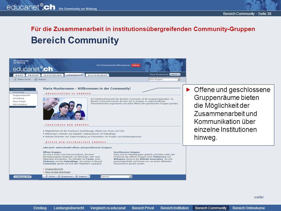 - Seite 38 Leistungsübersicht Vergleich zu educanetBereich PrivatBereich Institution Bereich CommunityEinstiegBereich Onlinekurse weiter Bereich Commu