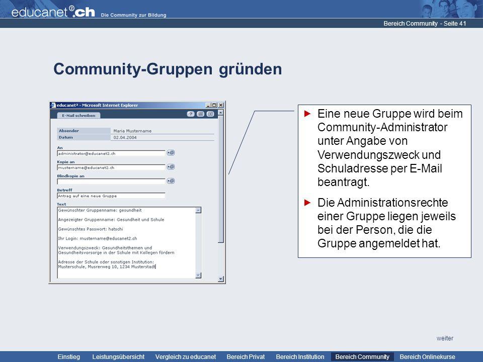 - Seite 41 Leistungsübersicht Vergleich zu educanetBereich PrivatBereich Institution Bereich CommunityEinstiegBereich Onlinekurse weiter Community-Gru