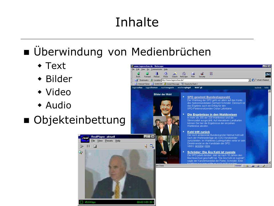 Inhalte Überwindung von Medienbrüchen Text Bilder Video Audio Objekteinbettung