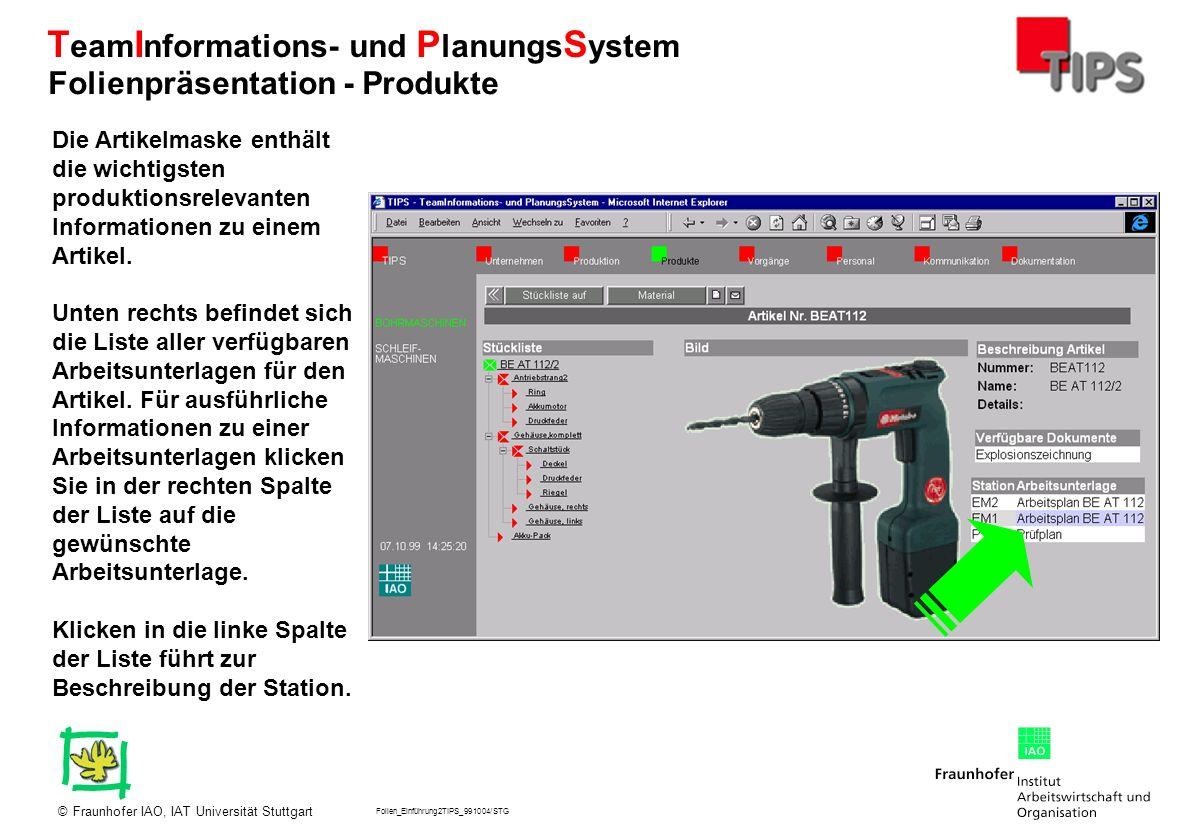 Folien_Einführung2TIPS_991004/STG Fraunhofer IAO, IAT Universität Stuttgart© T eam I nformations- und P lanungs S ystem Die Artikelmaske enthält die w