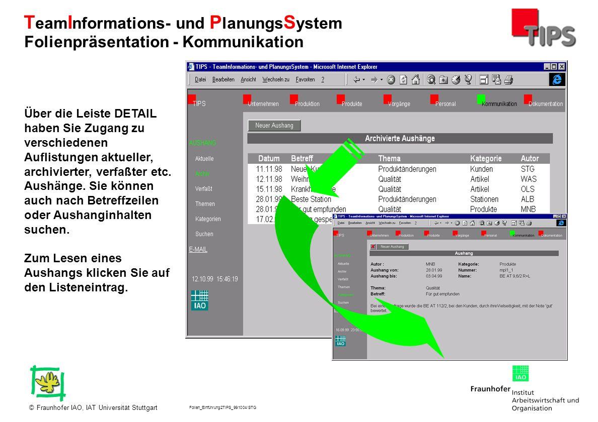 Folien_Einführung2TIPS_991004/STG Fraunhofer IAO, IAT Universität Stuttgart© T eam I nformations- und P lanungs S ystem Über die Leiste DETAIL haben S