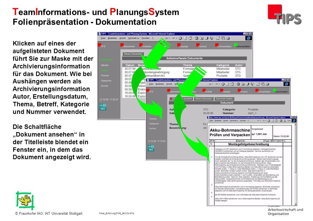 Folien_Einführung2TIPS_991004/STG Fraunhofer IAO, IAT Universität Stuttgart© T eam I nformations- und P lanungs S ystem Klicken auf eines der aufgelis