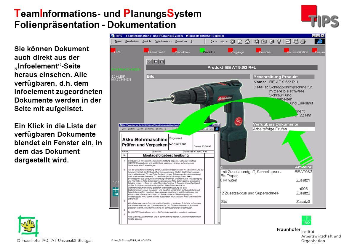 Folien_Einführung2TIPS_991004/STG Fraunhofer IAO, IAT Universität Stuttgart© T eam I nformations- und P lanungs S ystem Sie können Dokument auch direk
