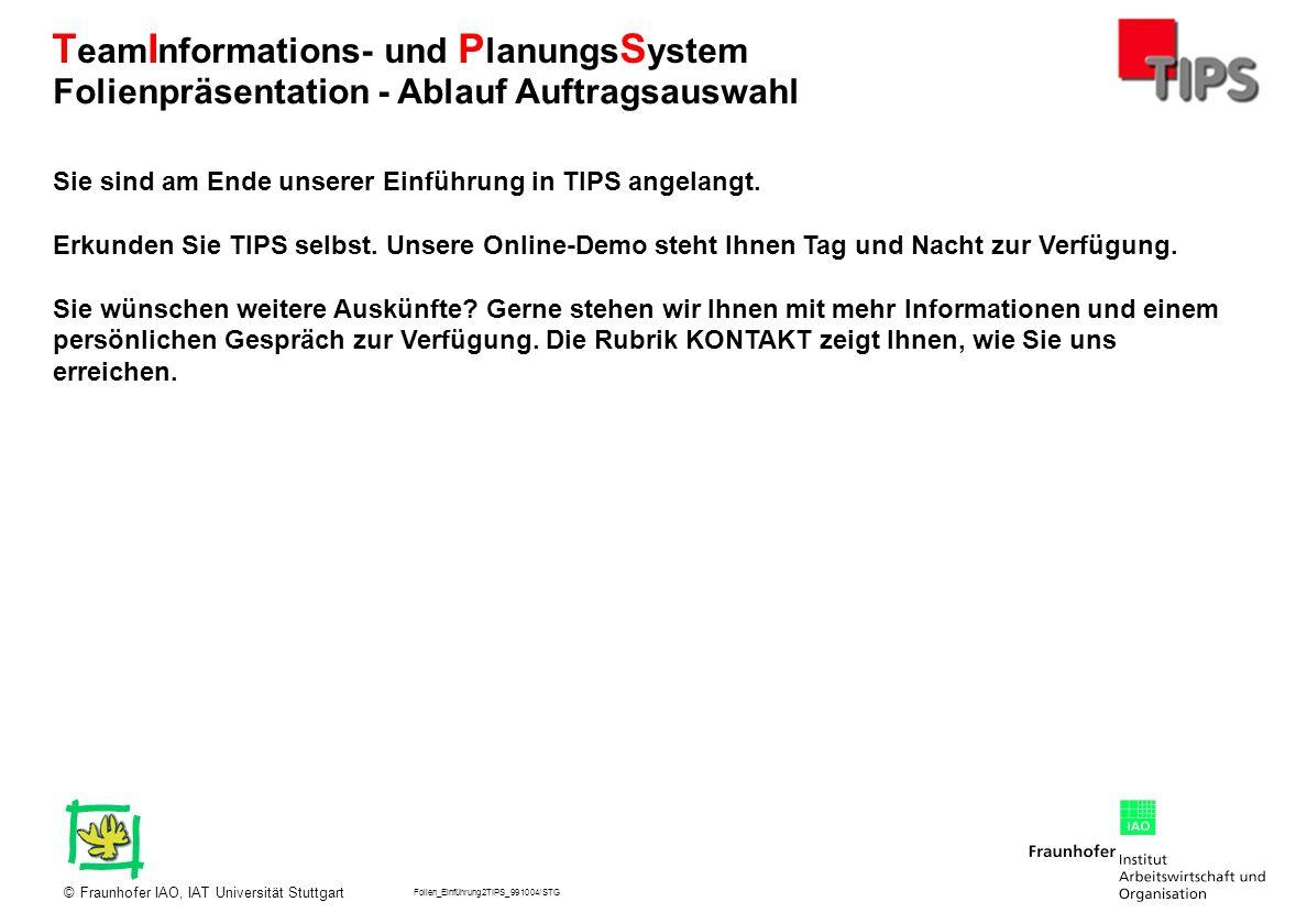 Folien_Einführung2TIPS_991004/STG Fraunhofer IAO, IAT Universität Stuttgart© T eam I nformations- und P lanungs S ystem Folienpräsentation - Ablauf Au