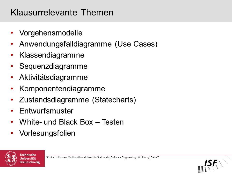 Sönke Holthusen, Matthias Kowal, Joachim Steinmetz | Software Engineering 1 6. Übung | Seite 7 Klausurrelevante Themen Vorgehensmodelle Anwendungsfall