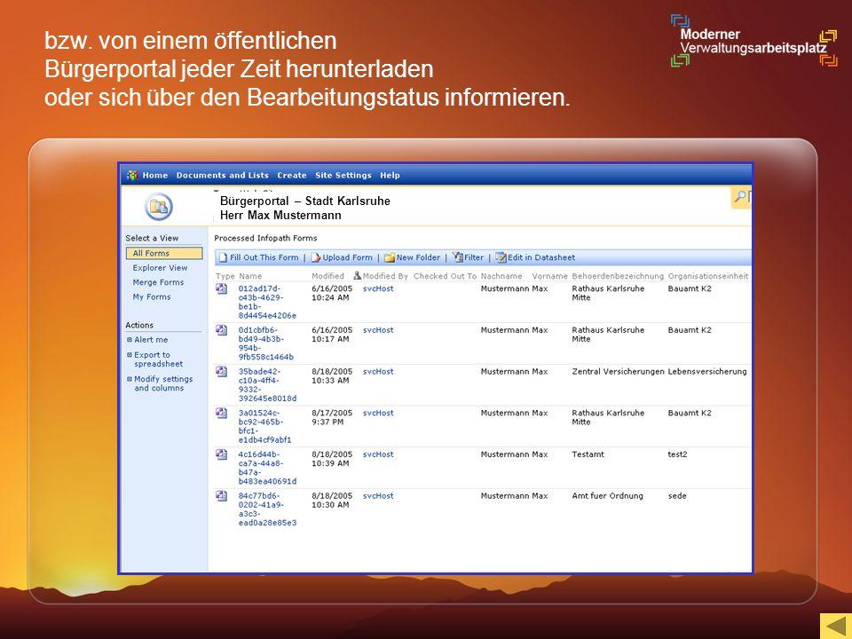 Bürgerportal – Stadt Karlsruhe Herr Max Mustermann bzw. von einem öffentlichen Bürgerportal jeder Zeit herunterladen oder sich über den Bearbeitungsta