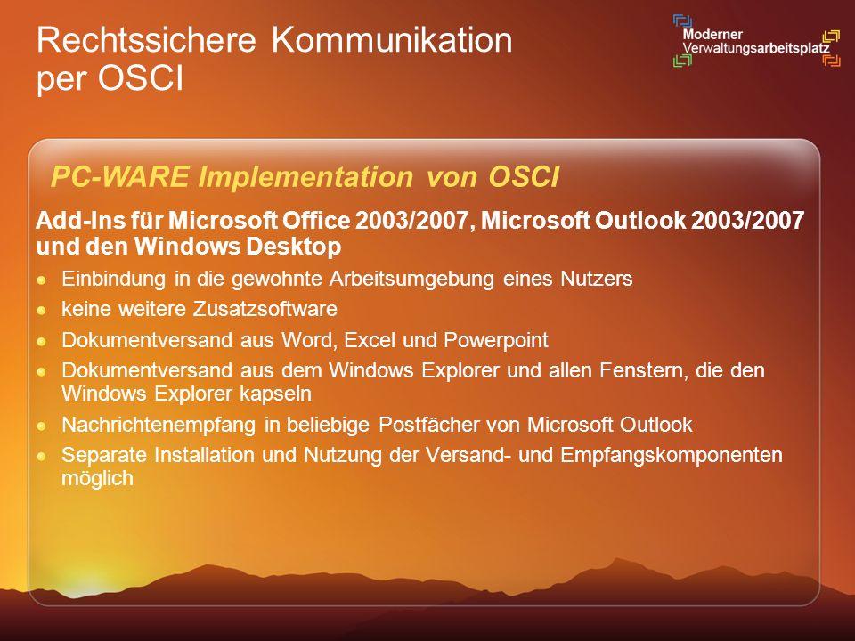 Rechtssichere Kommunikation per OSCI Add-Ins für Microsoft Office 2003/2007, Microsoft Outlook 2003/2007 und den Windows Desktop Einbindung in die gew