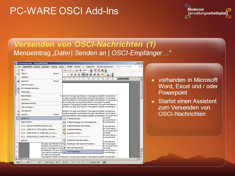 PC-WARE OSCI Add-Ins Versenden von OSCI-Nachrichten (1) Menüeintrag Datei   Senden an   OSCI-Empfänger… vorhanden in Microsoft Word, Excel und / oder