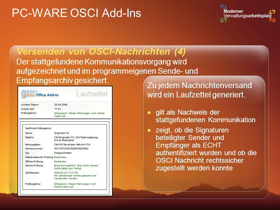 PC-WARE OSCI Add-Ins Versenden von OSCI-Nachrichten (4) Der stattgefundene Kommunikationsvorgang wird aufgezeichnet und im programmeigenen Sende- und