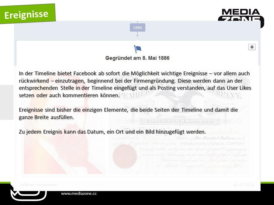 www.mediazone.cc Ereignisse In der Timeline bietet Facebook ab sofort die Möglichkeit wichtige Ereignisse – vor allem auch rückwirkend – einzutragen,