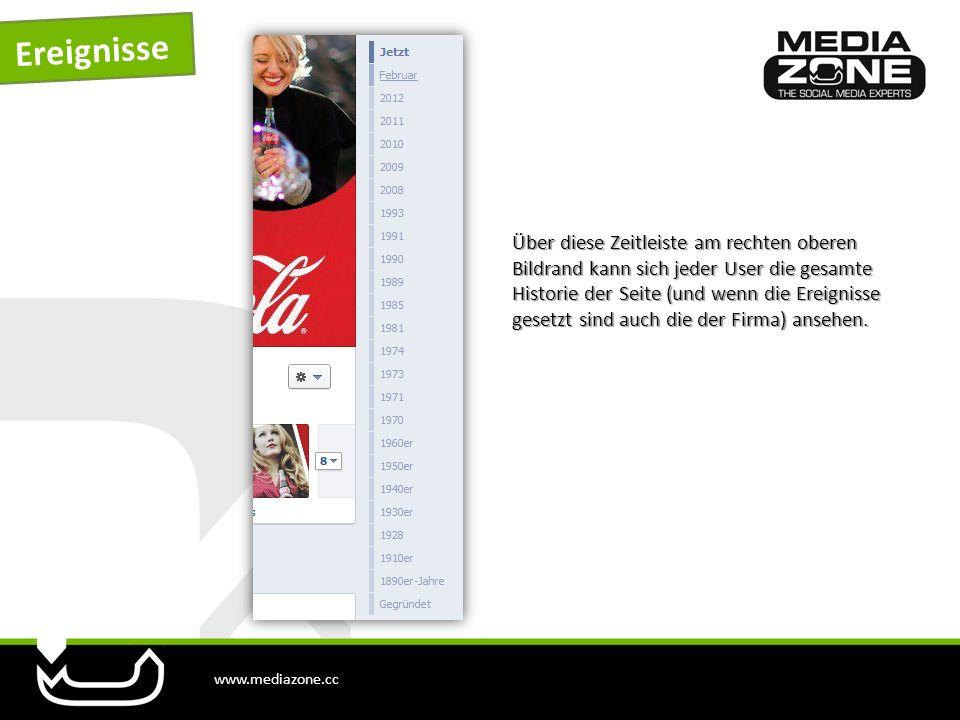 www.mediazone.cc Ereignisse Über diese Zeitleiste am rechten oberen Bildrand kann sich jeder User die gesamte Historie der Seite (und wenn die Ereignisse gesetzt sind auch die der Firma) ansehen.