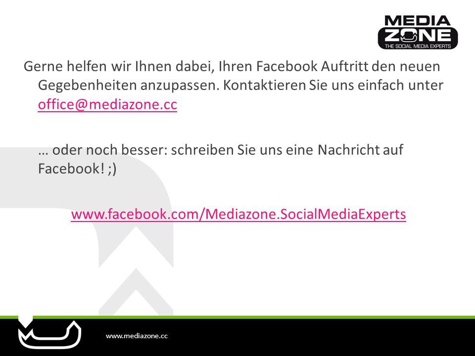 www.mediazone.cc Gerne helfen wir Ihnen dabei, Ihren Facebook Auftritt den neuen Gegebenheiten anzupassen. Kontaktieren Sie uns einfach unter office@m