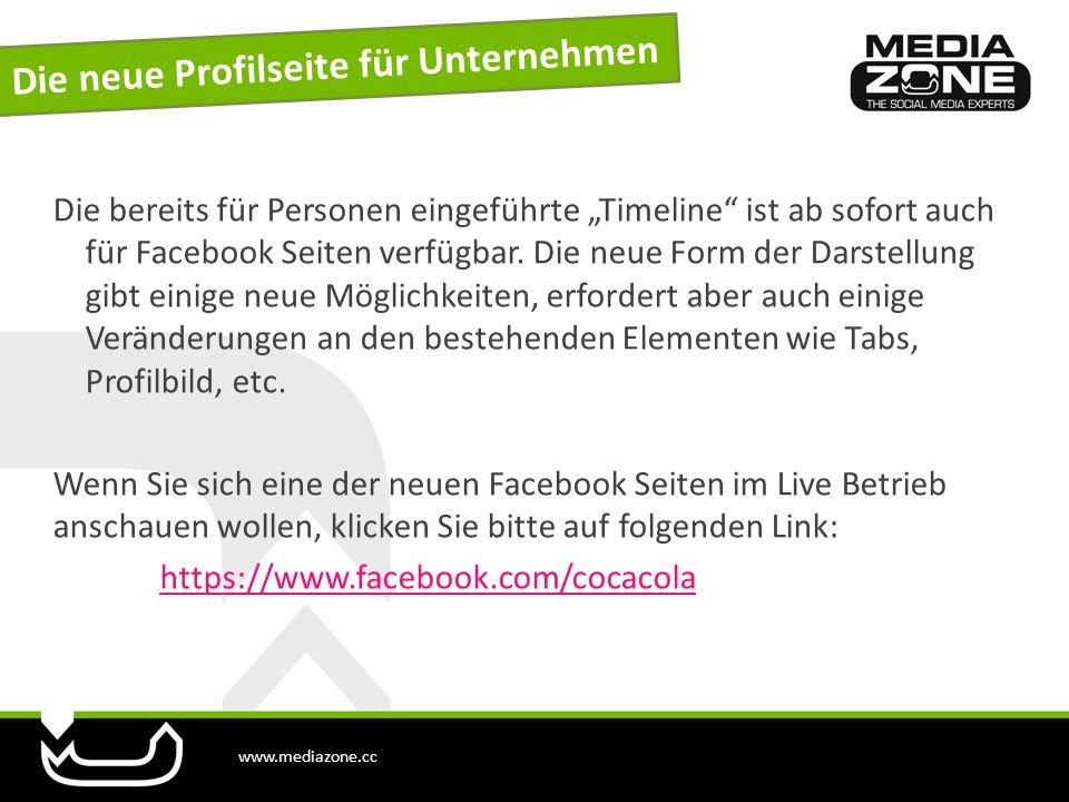 www.mediazone.cc Die bereits für Personen eingeführte Timeline ist ab sofort auch für Facebook Seiten verfügbar. Die neue Form der Darstellung gibt ei