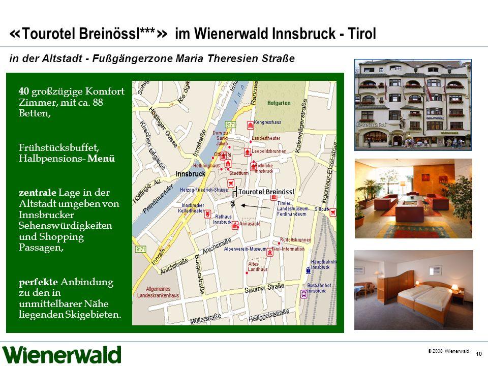 CE v5.8 © 2008 Wienerwald 10 « Tourotel Breinössl*** » im Wienerwald Innsbruck - Tirol in der Altstadt - Fußgängerzone Maria Theresien Straße 40 großz