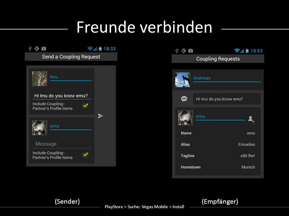 Freunde verbinden (Sender)(Empfänger) PlayStore > Suche: Vegas Mobile > Install