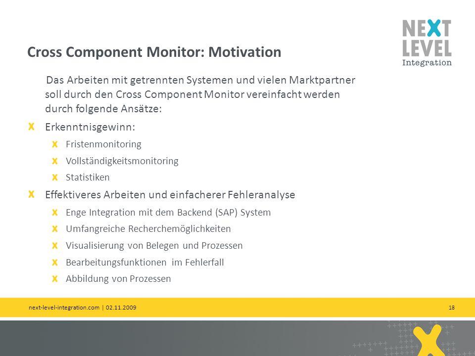 18 Das Arbeiten mit getrennten Systemen und vielen Marktpartner soll durch den Cross Component Monitor vereinfacht werden durch folgende Ansätze: Erke