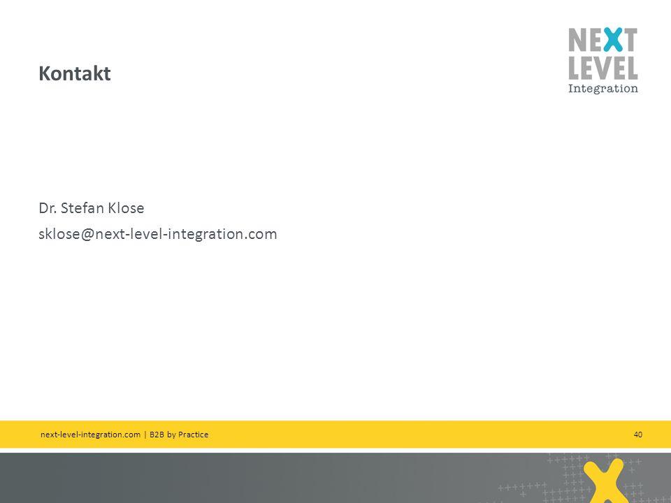 40 Dr. Stefan Klose sklose@next-level-integration.com Kontakt next-level-integration.com | B2B by Practice