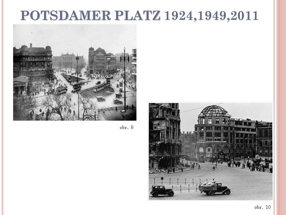 POTSDAMER PLATZ POTSDAMER PLATZ 1924,1949,2011 obr. 9 obr. 10