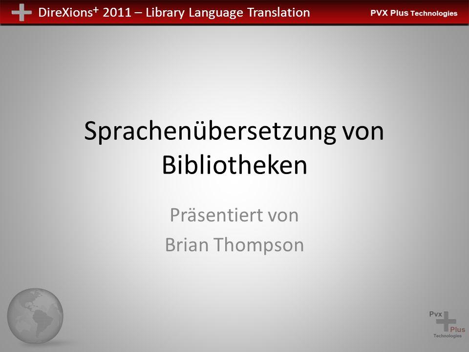 DireXions + 2011 – Library Language Translation Sprachenübersetzung von Bibliotheken Präsentiert von Brian Thompson
