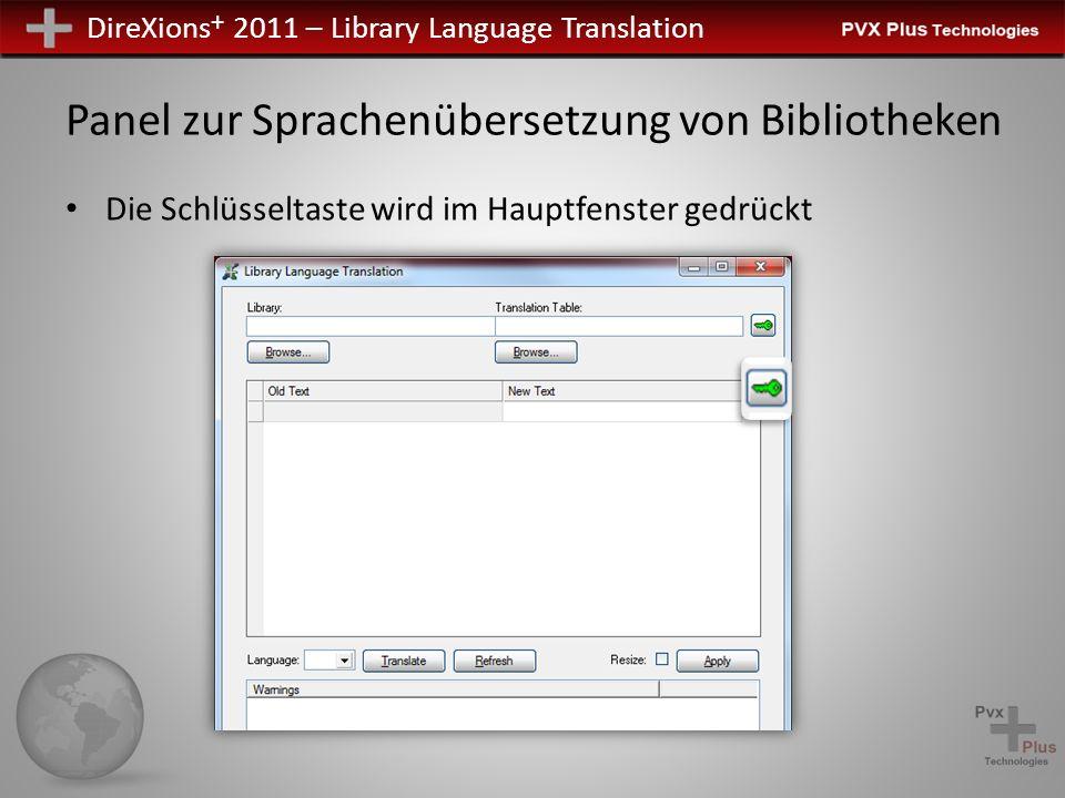 DireXions + 2011 – Library Language Translation Panel zur Sprachenübersetzung von Bibliotheken Die Schlüsseltaste wird im Hauptfenster gedrückt