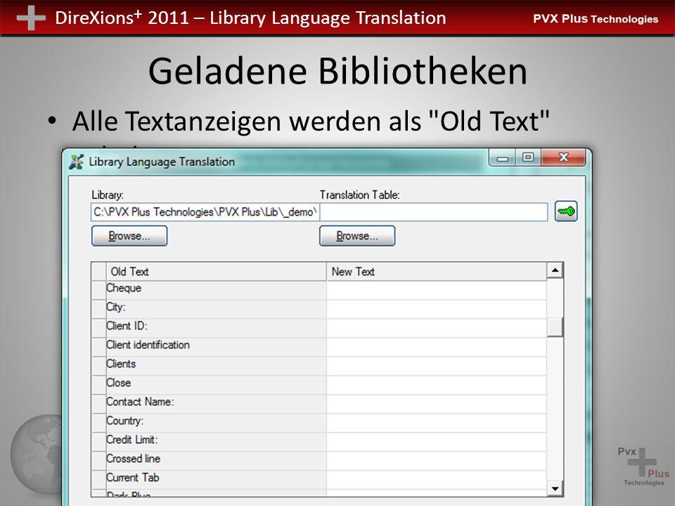 DireXions + 2011 – Library Language Translation Geladene Bibliotheken Alle Textanzeigen werden als Old Text geladen