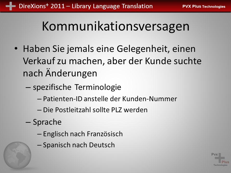 DireXions + 2011 – Library Language Translation Laden von Bibliotheken Durchsuchen Sie die Bibliothek – Zum Aussuchen der zu übersetzenden Bibliotheken Welche Art von Bibliotheken können Sie übersetzen.