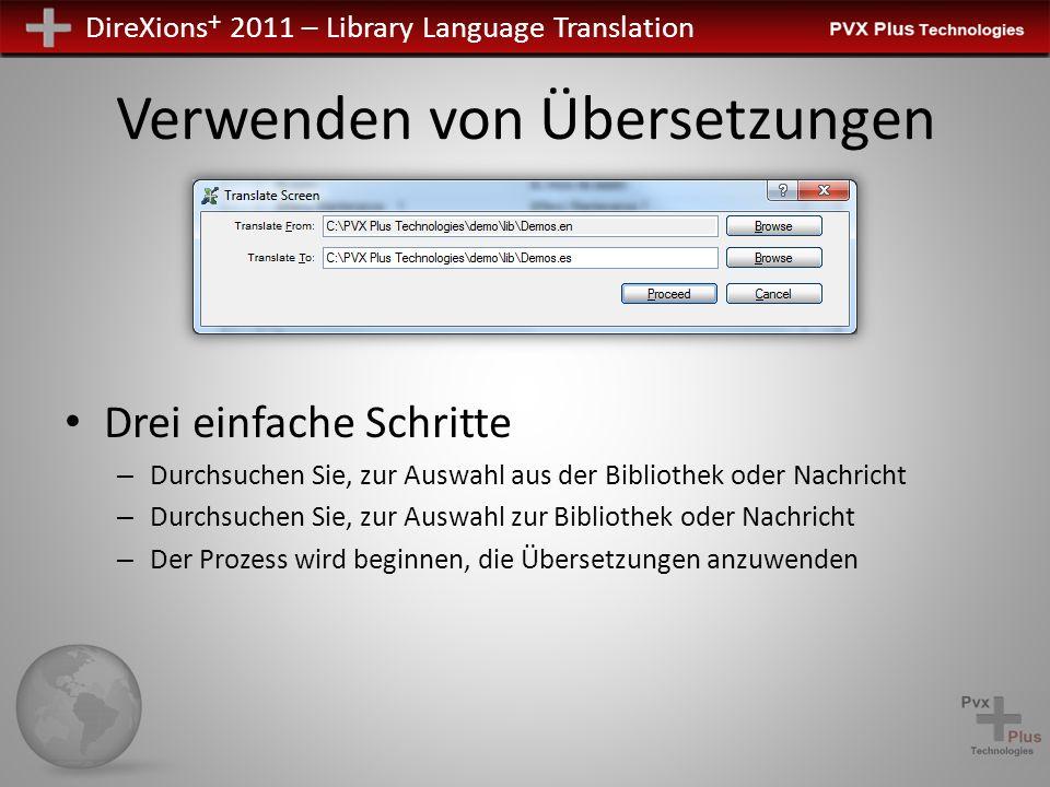 DireXions + 2011 – Library Language Translation Verwenden von Übersetzungen Drei einfache Schritte – Durchsuchen Sie, zur Auswahl aus der Bibliothek oder Nachricht – Durchsuchen Sie, zur Auswahl zur Bibliothek oder Nachricht – Der Prozess wird beginnen, die Übersetzungen anzuwenden