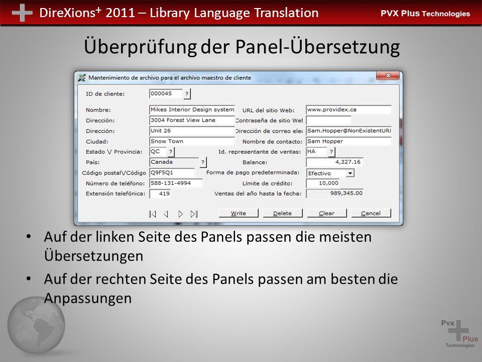 DireXions + 2011 – Library Language Translation Überprüfung der Panel-Übersetzung Auf der linken Seite des Panels passen die meisten Übersetzungen Auf der rechten Seite des Panels passen am besten die Anpassungen