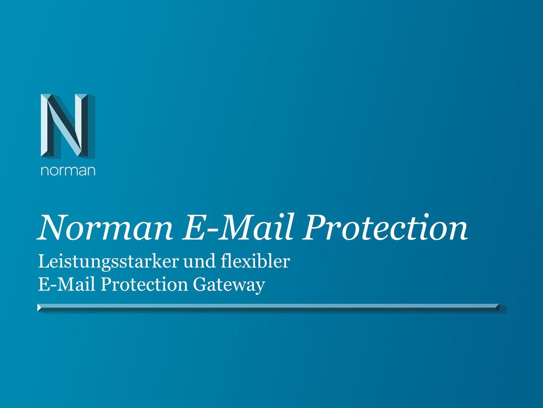 Norman E-Mail Protection Leistungsstarker und flexibler E-Mail Protection Gateway
