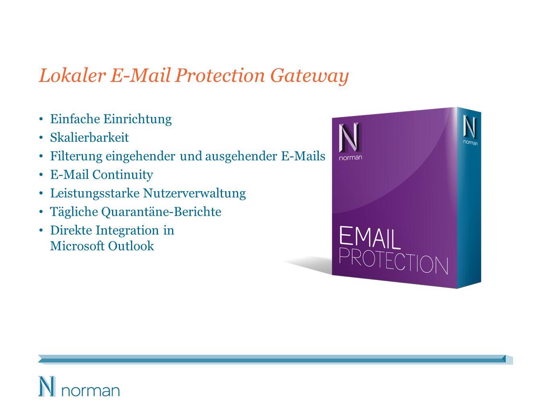 Lokaler E-Mail Protection Gateway Einfache Einrichtung Skalierbarkeit Filterung eingehender und ausgehender E-Mails E-Mail Continuity Leistungsstarke Nutzerverwaltung Tägliche Quarantäne-Berichte Direkte Integration in Microsoft Outlook