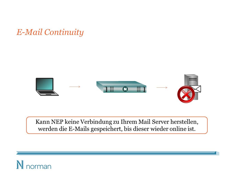 E-Mail Continuity Kann NEP keine Verbindung zu Ihrem Mail Server herstellen, werden die E-Mails gespeichert, bis dieser wieder online ist.